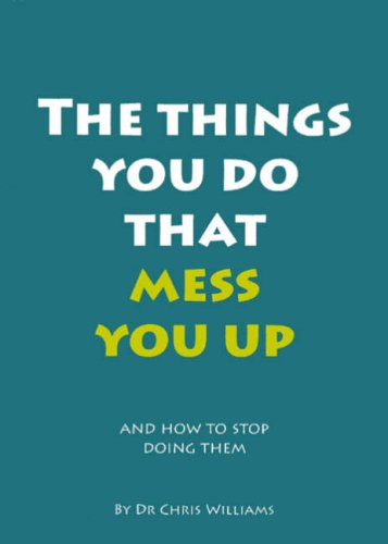 The Things You Do That Mess You Up By Christopher J. Williams