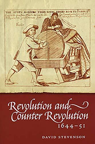 Revolution and Counter-revolution 1644-51 By David Stevenson