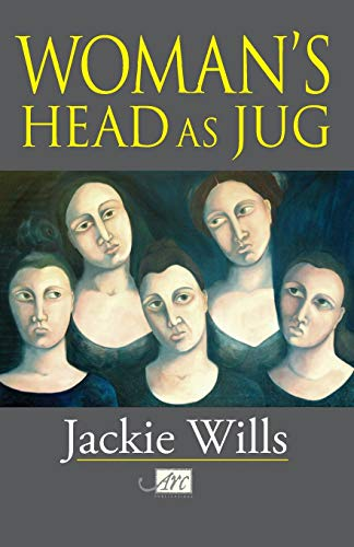 Woman's Head as Jug By Jackie Wills