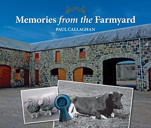Memories from the Farmyard By Paul Callaghan