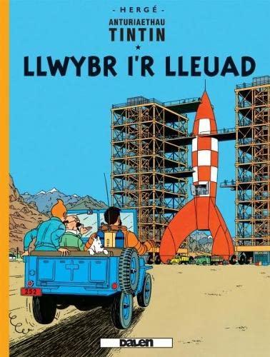 Cyfres Anturiaethau Tintin: Llwybr i'r Lleuad By Herge