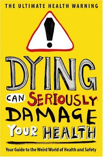 Dying Can Seriously Damage Your Health By Maurice Fells