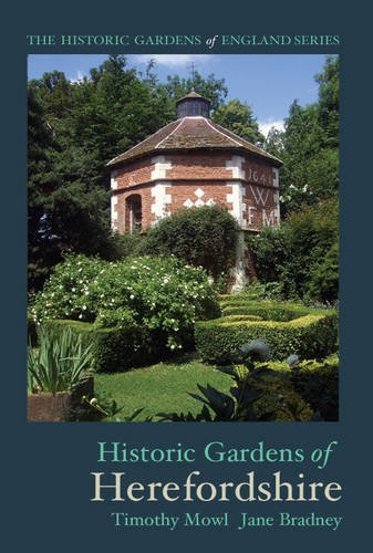 Historic Gardens of Herefordshire By Timothy Mowl