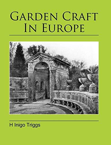 Garden Craft In Europe By H Inigo Triggs
