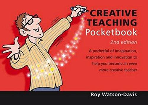 Creative Teaching Pocketbook: 2nd Edition By Roy Watson-Davis
