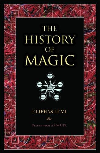 The History of Magic (Wooden Books Gift Book) By Eliphas Levi