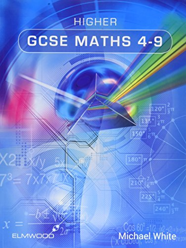 Higher GCSE Maths 4-9 By Michael White