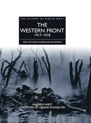 The Western Front 1917 - 1918 By Andrew Wiest