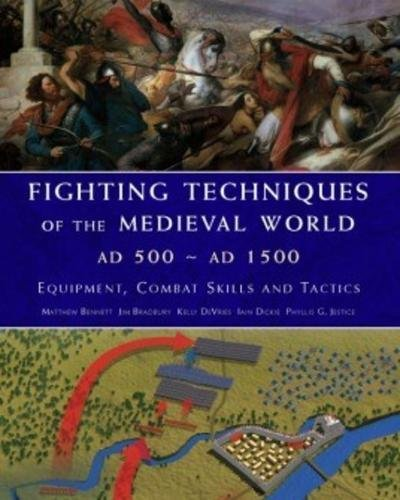 Fighting Techniques of the Medieval World Ad 500-Ad 1500 By P. J. Jestice