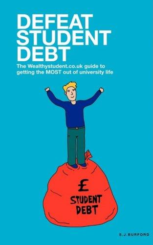 Defeat Student Debt By Steve Burford