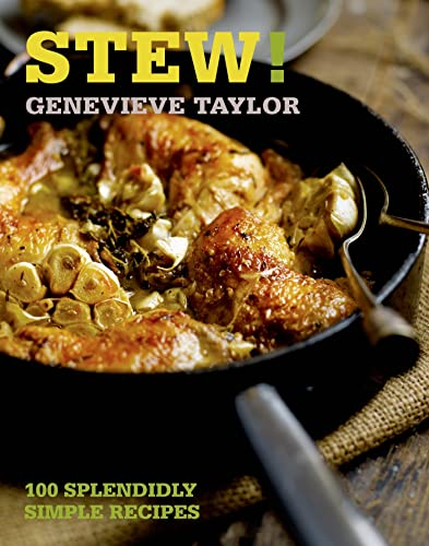 Stew!: 100 splendidly simple recipes (100 Great Recipes) By Genevieve Taylor