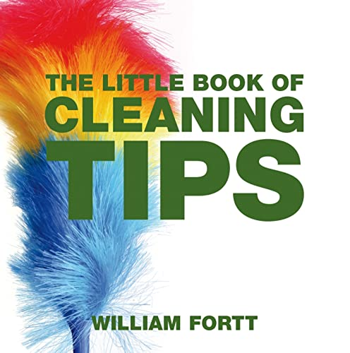 The Little Book of Cleaning Tips (Little Books of Tips) By William Fortt