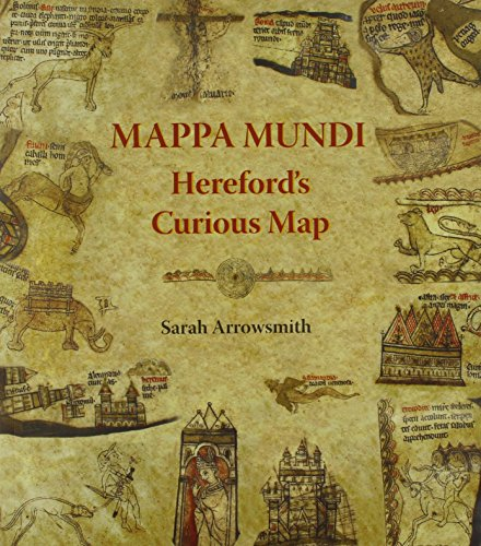 Mappa Mundi: Hereford's Curious Map By Sarah Arrowsmith