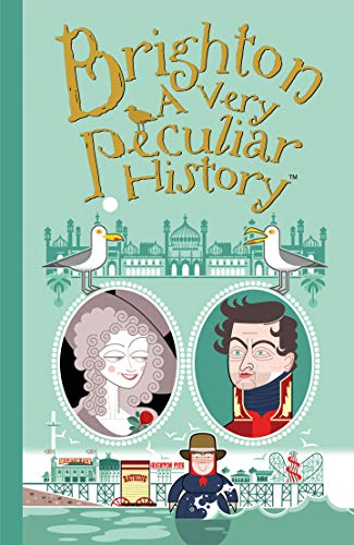 Brighton, A Very Peculiar History (Cherished Library) By David Arscott