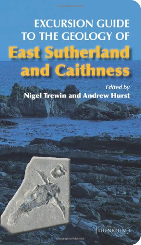 Excursion Guide to the Geology of East Sutherland and Caithness By Nigel Trewin