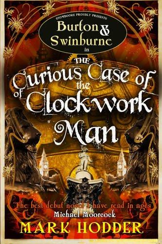 Curious Case of Clockwork Man, The (Burton & Swinburne) By Mark Hodder