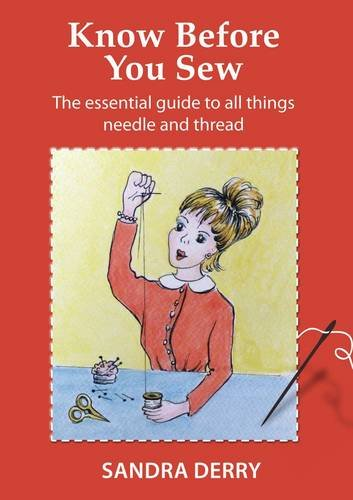 Know Before You Sew By Sandra Derry