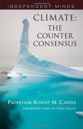 Climate: the Counter-consensus (Independent Minds) By Robert Carter