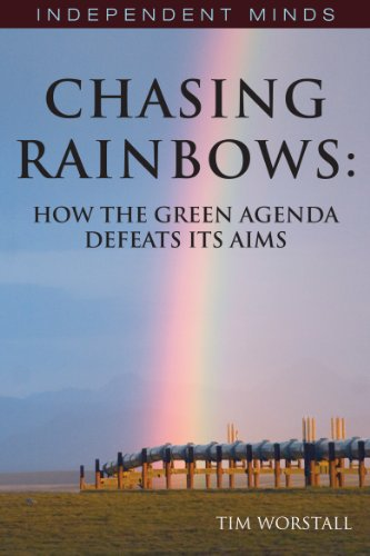 Chasing Rainbows, Economic Myths, Environmental Facts (Independent Minds) By Tim Worstall