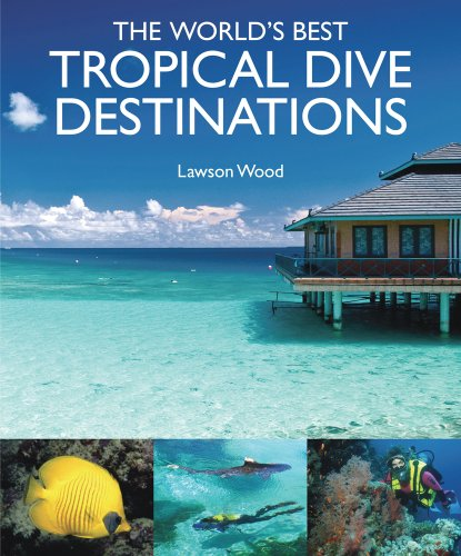 The World's Best Tropical Dives By Lawson Wood
