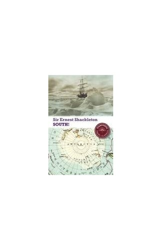 South! By Sir Ernest Henry Shackleton