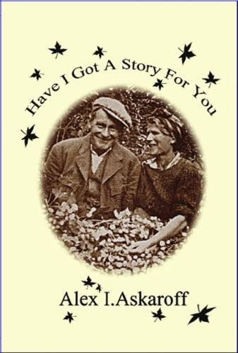 Have I Got a Story for You By Alexander Ian Askaroff
