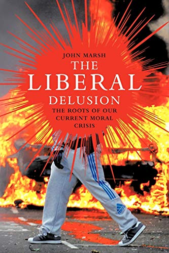 The Liberal Delusion By John Marsh