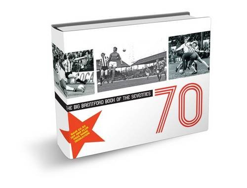 The Big Brentford Book of the Seventies By Mark Croxford
