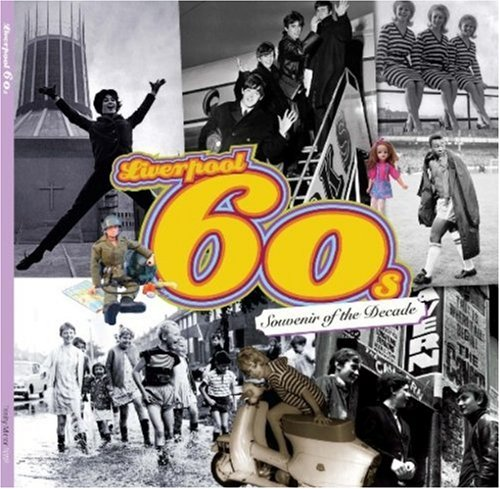 Liverpool 60's: Souvenir Of The Decade by Trinity Mirror North West
