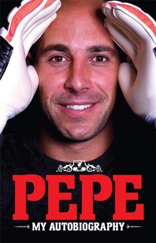 Pepe - My Autobiography By Pepe Reina