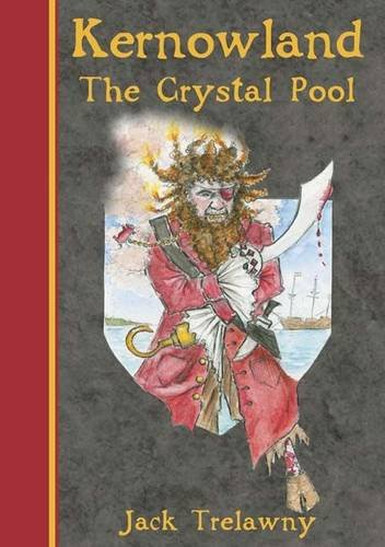 Kernowland 1 The Crystal Pool (Kernowland in Erthwurld Series) By Jack Trelawny