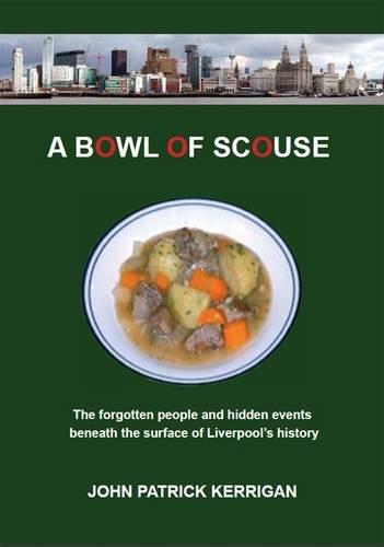 A Bowl of Scouse By John Patrick Kerrigan
