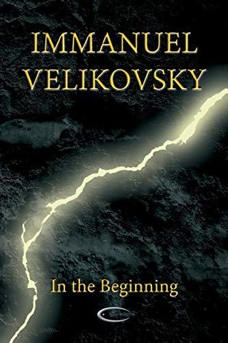 In the Beginning By Immanuel Velikovsky