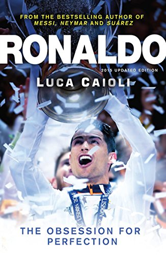 Ronaldo - 2015 Updated Edition By Luca Caioli