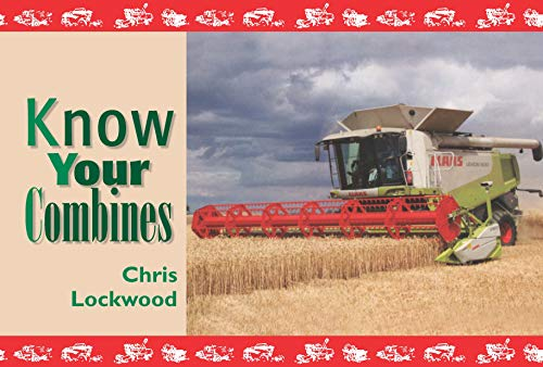 Know Your Combines By Chris Lockwood