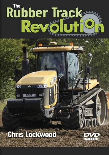 The Rubber Track Revolution By Chris Lockwood