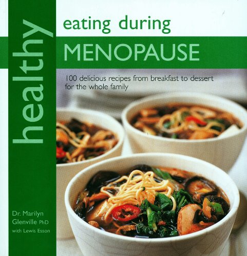 HEALTHY EATING DURING MENOPAUSE By Marilyn Glenville