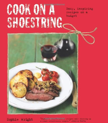 COOK ON A SHOESTRING EASY INSPIRING RE By Sophie Wright