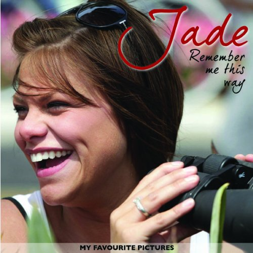 Jade - Remember Me This Way: My Favourite Pictures Volume editor Matrixphotos.com