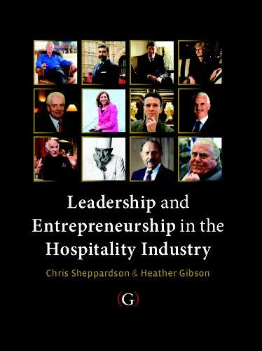 Leadership and Entrepreneurship in the Hospitality Industry By Chris Sheppardson