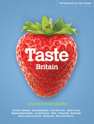 Taste Britain: A Food-lover's Guide to Britain's Tastiest Places by Simon Heptinstall