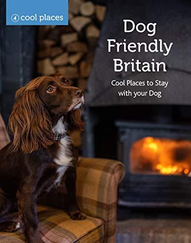 Dog Friendly Britain By Martin Dunford