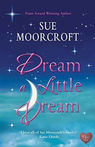 Dream a Little Dream By Sue Moorcroft