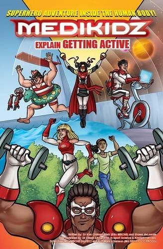 Medikidz Explain Getting Active By Dr. Kim Chilman-Blair