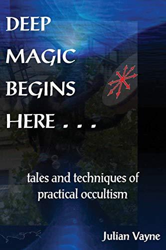 Deep Magic Begins Here By Julian Vayne
