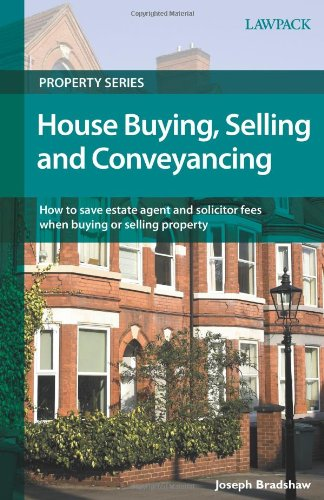 House Buying, Selling and Conveyancing by Joseph Bradshaw