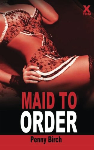 Maid To Order by Penny Birch