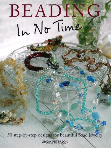 Beading in No Time By Linda Peterson