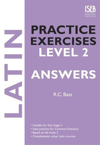 Latin Practice Exercises Level 2 Answer Book By R. C. Bass