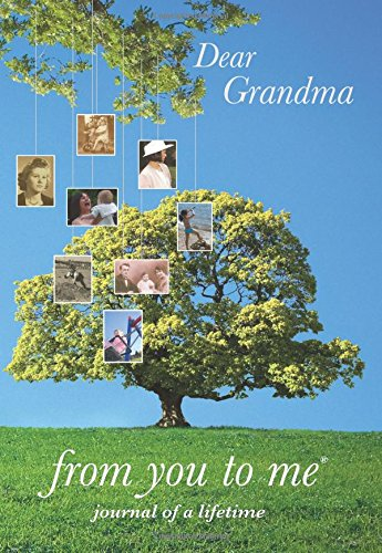 Dear Grandma, from you to me : Memory Journal capturing your grandmother's own amazing stories (Tree design) By from you to me